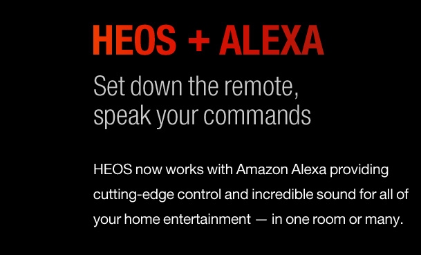 HEOS + ALEXA - Set down the remote, speak your commands